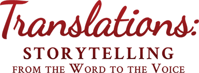 Translations: Storytelling from the Word to the Voice